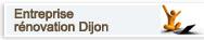 Entreprise de rénovation Dijon