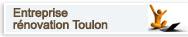 Entreprise de rénovation Toulon