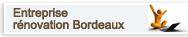 Entreprise de rénovation Bordeaux