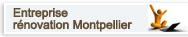 Entreprise de rénovation Montpellier